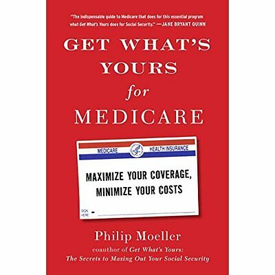 Get What's Yours for Medicare: Maximize Your Coverage,  - Hardcover NEW Philip M