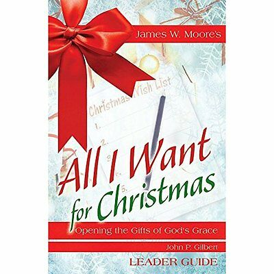 All I Want For Christmas Leader Guide: Opening the Gift - Paperback NEW James W.