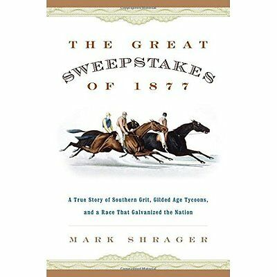 The Great Sweepstakes of 1877: A True Story of Southern - Hardcover NEW Mark Shr