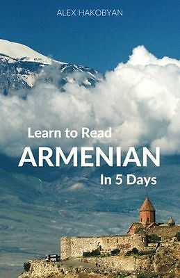 **NEW** - Learn to Read Armenian in 5 Days (Paperback) 1519403550