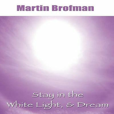 **NEW** - Stay in the White Light, and Dream; Audio CD (Audio CD) 184409023X