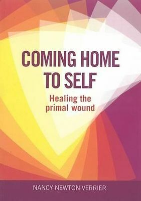 **NEW** - Coming Home to Self: Healing the Primal Wound (Paperback) 1905664818