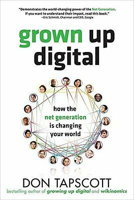 Grown Up Digital: How the Net Generation is Changing Your World (HC) 0071508635