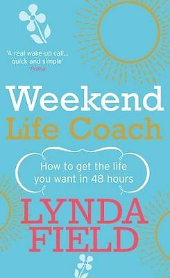 Weekend Life Coach: How to get the life you want in 48 hours (PB) 0091894689
