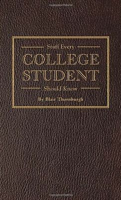 **NEW** - Stuff Every College Student Should Know (Hardcover) 1594747105
