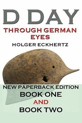 D DAY Through German Eyes - The Hidden Story of June 6th 1944 (PB) 1539586391