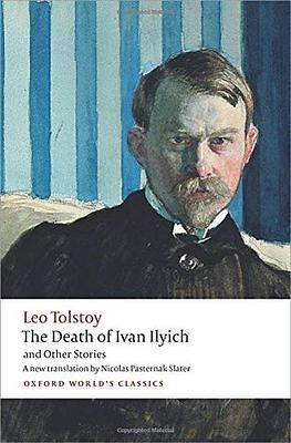 The Death of Ivan Ilyich and Other Stories (Oxford World's (PB) 0199669880