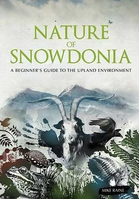 Nature of Snowdonia: A Beginner's Guide to the Upland (PB) 1906095108
