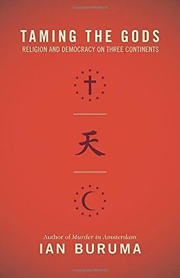 Taming the Gods: Religion and Democracy on Three Continents (PB) 0691156050