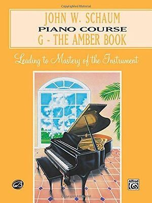 NEW - Piano Course G Book (Amber) (John W. Schaum Piano Course) (PB) 0769236030