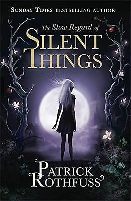 The Slow Regard of Silent Things: A Kingkiller Chronicle (PB) 1473209331
