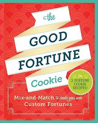 The Good Fortune Cookie: Mix-And-Match Wishes Plus Recipes to (HC) 1452125945