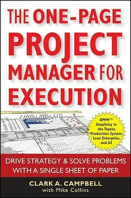 The One Page Project Manager for Execution: Drive Strategy and (PB) 0470499338