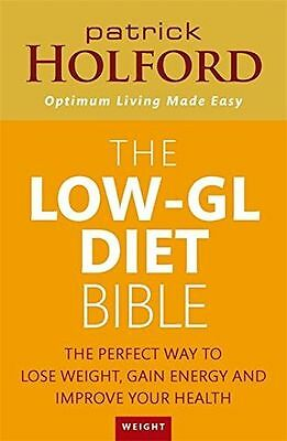 The Low-GL Diet Bible: The perfect way to lose weight, gain (PB) 0749941677