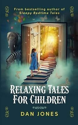 Relaxing Tales for Children: A revolutionary approach to (PB) 1539976882