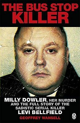The Bus Stop Killer: Milly Dowler, Her Murder and the Full (PB) 0241952816