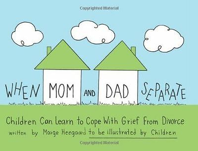 When Mom and Dad Separate: Children Can Learn to Cope with (PB) 0962050229