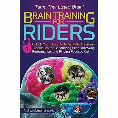 Brain Training for Riders: Unlock Your Riding Potential - Paperback NEW Andrea M