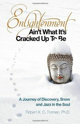 Enlightenment Ain't What it's Cracked Up to be: A Journey of (PB) 1846946743