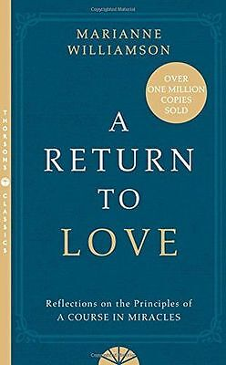 "A Return to Love: Reflections on the Principles of a ""Course in (PB) 0722532997"