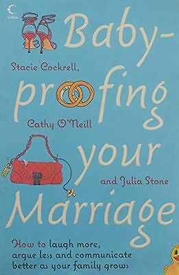 Baby-proofing Your Marriage: How to laugh more, argue less and (PB) 0007243634