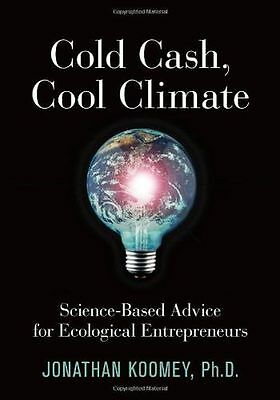 Cold Cash, Cool Climate: Science-Based Advice for Ecological (PB) 097060193X
