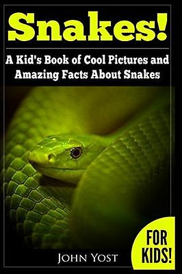 Snakes! A Kid's Book Of Cool Images And Amazing Facts About (PB) 1494418959