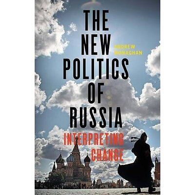 The New Politics of Russia: Interpreting Change - Paperback NEW Andrew Monaghan