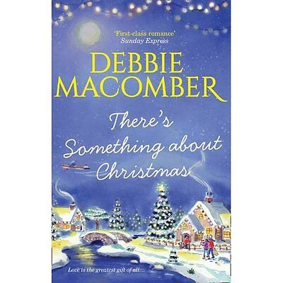There's Something About Christmas - Paperback NEW Debbie Macomber 17 Nov. 2016