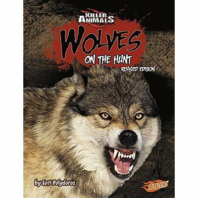 Wolves: On the Hunt (Killer Animals) - Paperback NEW Lori Polydoros( Nov. 2016