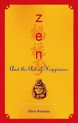 NEW Zen And The Art Of Happiness By Chris Prentiss Paperback Free Shipping