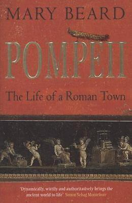 NEW Pompeii : The Life of a Roman Town By Mary Beard Paperback Free Shipping