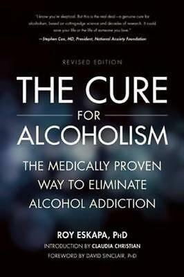 NEW The Cure for Alcoholism By Roy Eskapa Paperback Free Shipping