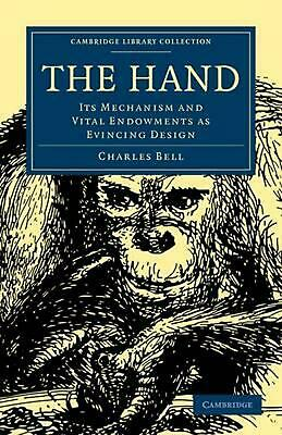 The Hand: Its Mechanism and Vital Endowments as Evincing Design by Charles Bell
