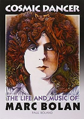 Cosmic Dancer: The Life & Music of Marc Bolan NEW BOOK