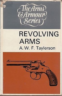 Revolving Arms by AWF Taylerson History Revolving Cylinder Firearms 1st Ed HB DJ