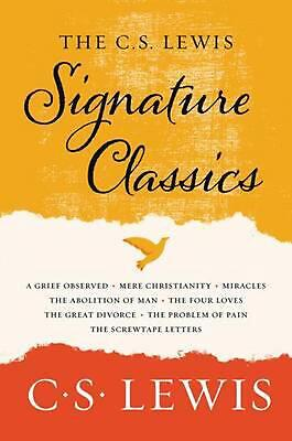 The C. S. Lewis Signature Classics: An Anthology of 8 C. S. Lewis Titles: Mere C