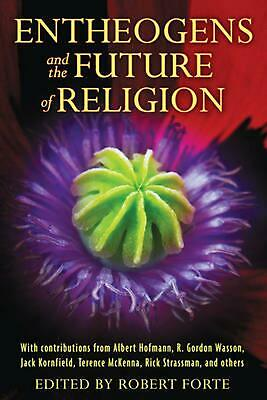 Entheogens and the Future of Religion by Robert Forte (English) Paperback Book