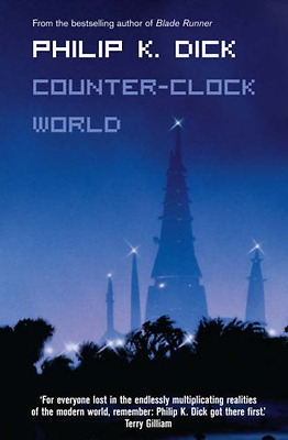 Counter-Clock World (Voyager Classics) - Paperback NEW Dick, Philip K. 2008-09-0