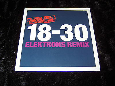 "REVEREND AND THE MAKERS - 18-30 (Elektrons Remix) - 12"" Vinyl Single"