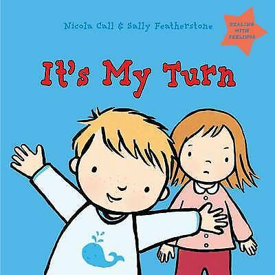 It's My Turn: Dealing with Feelings, Nicola Call and Sally Featherstone, New