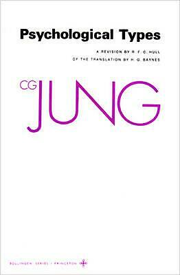 Collected Works of C.G. Jung, Volume 6: Psychological Types by Carl Gustav Jung