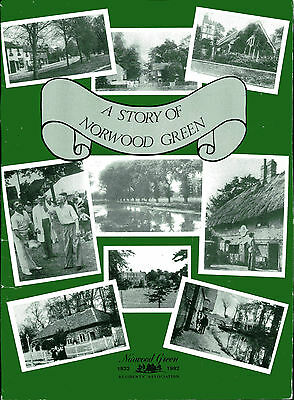 A STORY OF NORWOOD GREEN Southall London published Residents' Association 1982