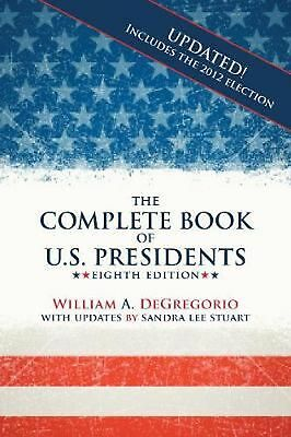The Complete Book of U.S. Presidents by William A. DeGregorio Paperback Book (En