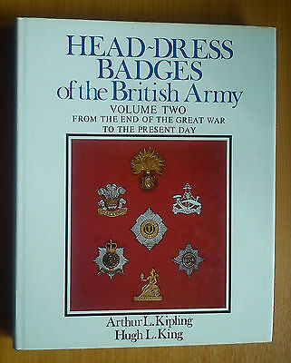 Head Dress Badges of British Army Volume Two 1919 to 1979 Kipling & King