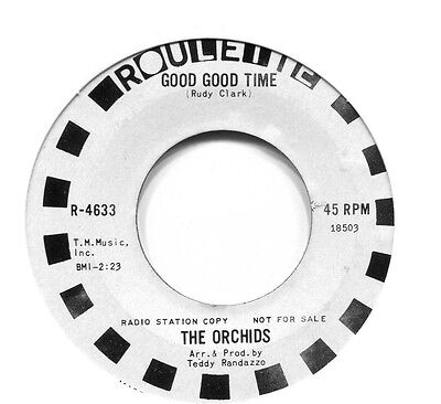 THE ORCHIDS    **  Good Good Time   **   ROULETTE   WHITE DEMO