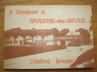 A Childhood In Havering-atte-Bower. Winifred Brazier. 54 pages, 21 photos. 1981