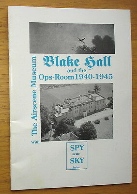 Blake Hall and the Ops-Room 1940-1945. The Airscene Museum, Wanstead. Pub. 1995