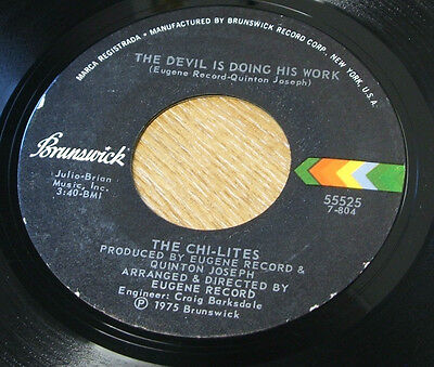 "The chi lites the devil is doing his work  usa brunswick  label vinyl 7"" single"