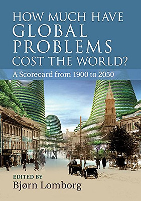 How Much have Global Problems Cost the World?: A Scorec - Paperback NEW  2013-10